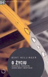 O życiu - Bert Hellinger | mała okładka