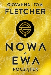 Początek. Nowa Ewa. Tom 1  -  Giovanna Fletcher;  Tom Fletcher | mała okładka