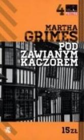 Pod Zawianym Kaczorem - Martha Grimes | mała okładka