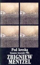 Pod kreską. Ostatnie kwartały PRL - Zbigniew Mentzel | mała okładka