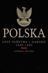 Polska Losy państwa i narodu 1939-89 - Friszke Andrzej | mała okładka