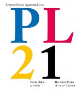 PL21. Polski plakat 21 wieku - Krzysztof Dydo, Agnieszka Dydo  | mała okładka