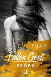 Próba. Fallen Crest. Tom 4 - Tijan Meyer | mała okładka