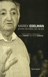 Prosto się mówi, jak się wie - Marek Edelman, Krzysztof Burnetko, Paula Sawicka | mała okładka