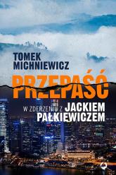 Przepaść. W zderzeniu z Jackiem Pałkiewiczem - Tomek Michniewicz | mała okładka