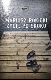 Życie po skoku - Mariusz Rokicki  | mała okładka