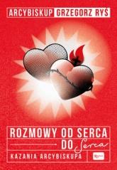 Rozmowa od serca do Serca. Kazania arcybiskupa - Grzegorz Ryś | mała okładka