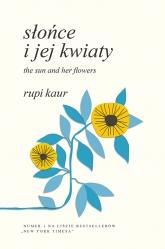 Słońce i jej kwiaty. The Sun and Her Flowers - Rupi Kaur | mała okładka
