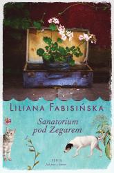 Sanatorium pod Zegarem - Liliana Fabisińska | mała okładka