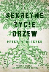 Sekretne życie drzew [wyd. 3] - Peter Wohlleben | mała okładka
