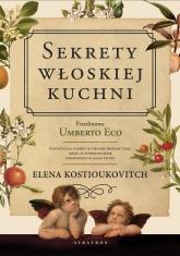 Sekrety włoskiej kuchni. Dlaczego Włosi lubią roz - Elena Kostiukovich | mała okładka