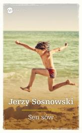 Sen sów - Jerzy Sosnowski | mała okładka