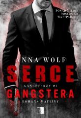 Gangsterzy T.1 Serce gangstera - Anna Wolf | mała okładka