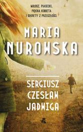 Sergiusz, Czesław, Jadwiga - Maria Nurowska  | mała okładka