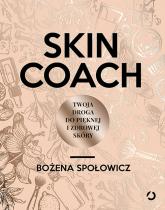 Skin coach. Twoja droga do pięknej i zdrowej skóry - Bożena Społowicz | mała okładka