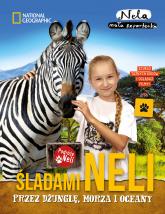 Śladami Neli przez dżunglę, morza i oceany - Nela Mała reporterka | mała okładka