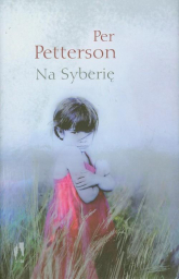 Na Syberię - Per Petterson | mała okładka