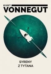 Syreny z Tytana - Kurt Vonnegut | mała okładka