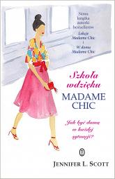 Szkoła wdzięku Madame Chic - Jennifer L. Scott | mała okładka