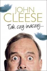 Tak czy inaczej... - John Cleese | mała okładka