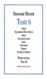 Teatr 6. Dzieła zebrane tom 12 - Sławomir Mrożek | mała okładka