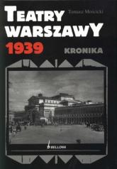 Teatry warszawy 1939 - Tomasz Mościcki | mała okładka