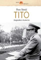 Tito. Zagadka stulecia - Pero Simić | mała okładka