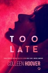 Too Late - Colleen Hoover | mała okładka