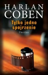 Tylko jedno spojrzenie - Harlan  Coben  | mała okładka