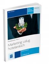 Marketing usług hotelarskich Tom 1 Podręcznik Kwalifikacja T.11 - Adam Stefański   mała okładka