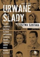 Urwane ślady - Janusz Szostak | mała okładka