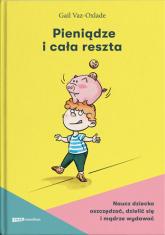 Pieniądze i cała reszta. Naucz dziecko oszczędzać, dzielić się i mądrze wydawać - Gail Vaz-Oxlade | mała okładka