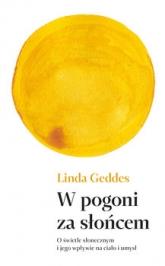 W pogoni za słońcem. O świetle słonecznym i jego wpływie na ciało i umysł - Linda Geddes | mała okładka