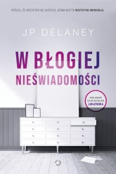 W błogiej nieświadomości - JP Delaney | mała okładka