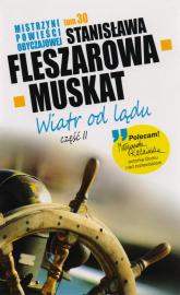 Wiatr od lądu. Część 2 - Stanisława Fleszarowa-Muskat | mała okładka