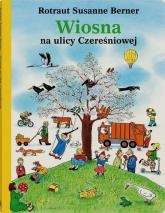Wiosna na ulicy Czereśniowej  - Rotraut Susanne Berner | mała okładka