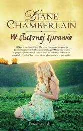 W słusznej sprawie - Diane Chamberlain | mała okładka