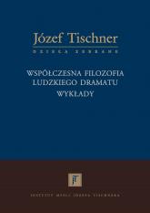 Współczesna filozofia ludzkiego dramatu. Wykłady - Józef Tischner | mała okładka