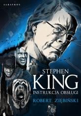 Stephen King: Instrukcja obsługi  - Robert Ziębiński | mała okładka