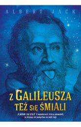 Z Galileusza też się śmiali - Albert Jack | mała okładka