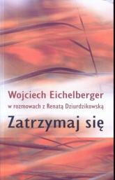 Zatrzymaj się - Wojciech Eichelberger, Renata Dziurdzikowska | mała okładka