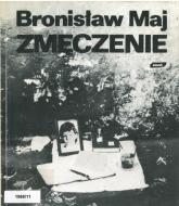 Zmęczenie - Bronisław Maj  | mała okładka