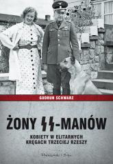 Żony SS-manów. Kobiety w elitarnych kręgach Trzeciej Rzeszy - Gudrun Schwarz | mała okładka