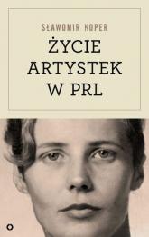 Życie artystek w PRL - Sławomir Koper | mała okładka
