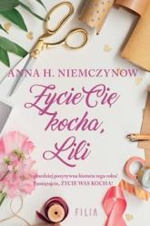 Życie cię kocha, Lili -  Anna H Niemczynow | mała okładka