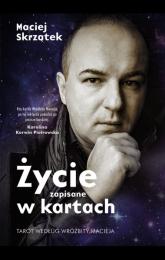 Życie zapisane w kartach - Maciej Skrzątek | mała okładka