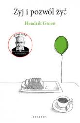 Żyj i pozwól żyć - Hendrik Groen | mała okładka