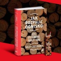 Jak rozpalić ognisko, czyli rzecz o drewnie, podpałce i ogniu - Sally Coulthard  | mała okładka