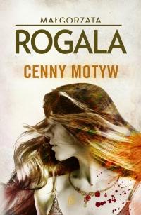 Cenny motyw - Małgorzata Rogala | mała okładka