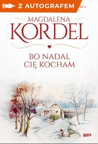 Bo nadal Cię kocham - autograf - Magdalena Kordel | mała okładka